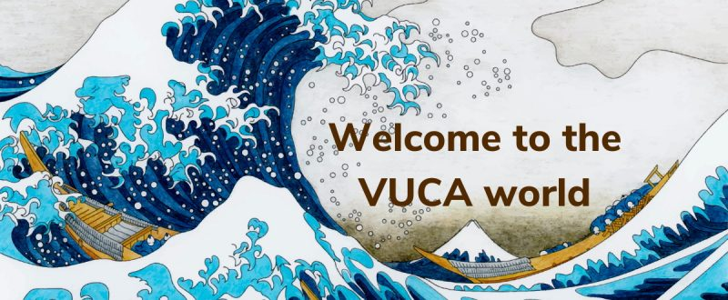 Welcome to the VUCA World (1)